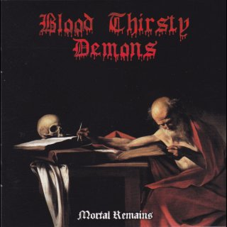 BLOOD THIRSTY DEMONS- Mortal Remains