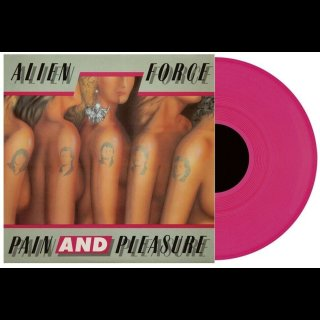 ALIEN FORCE- Pain And Pleasure LIM.100 PINK VINYL