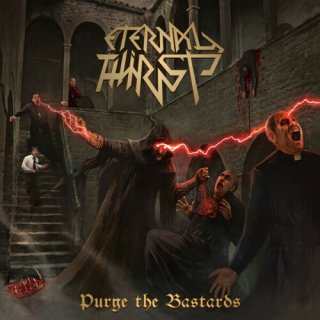 ETERNAL THIRST- Purge The Bastards