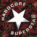 HARDCORE SUPERSTAR- Dreamin´ In A Casket LIM. 400...