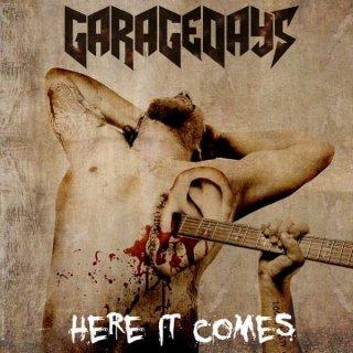 GARAGEDAYS- Here It Comes