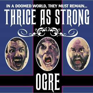 OGRE- Thrice As Strong