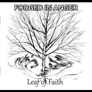 FORGED IN ANGER- Leaf Of Faith