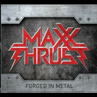 MAXX THRUST- Forged In Metal LIM.500 CD