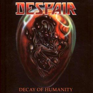 DESPAIR- Decay Of Humanity