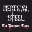 MEDIEVAL STEEL- The Dungeon Tapes LIM.500 CD